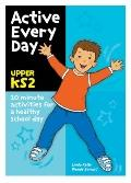 Active Every Day: Upper Ks2