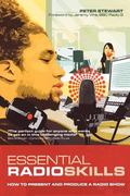 Essential Radio Skills: How to Present and Produce a Radio Show