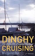 Dinghy Cruising The Enjoyment of Wandering Afloat