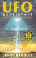 UFO Retrievals: The Recovery of Alien Spacecraft - Jenny Randles - Paperback