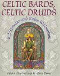 Celtic Bards, Celtic Druids - R. J. Stewart - Hardcover