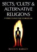 Sects, 'Cults' and Alternative Religions: A World Survey and SourceBook - David V. Barrett -...