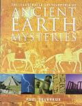 Illustrated Encyclopedia of Ancient Earth Mysteries - Paul Devereux - Hardcover