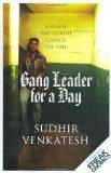 GANG LEADER FOR A DAY: A ROGUE SOCIOLOGIST CROSSES THE LINE
