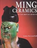 Catalogue of Late Yuan and Ming Ceramics in the British Museum