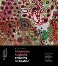 Indigenous Australia : Enduring Civilisations