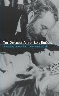 Discreet Art of Luis Bunuel A Reading of His Films