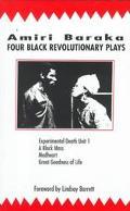 Four Black Revolutionary Plays Experimental Death Unit 1, a Black Mass, Great Goodness of Li...