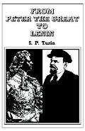 From Peter the Great to Lenin A History of the Russian Labour Movement With Special Referenc...