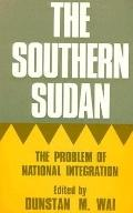 Southern Sudan: The Problem of National Integration - Dunstan M. Wai - Hardcover