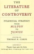 Literature of Controversy Polemical Strategy from Milton to Junius