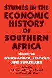 Studies in the Economic History of Southern Africa: Volume Two : South Africa, Lesotho and S...
