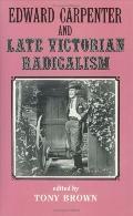 Edward Carpenter and Late Victorian Radicalism