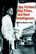 Spy Fiction, Spy Films, and Real Intelligence
