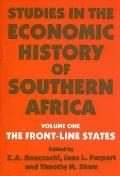 Studies in the Economic History of South Africa The Front-Line States