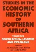 Studies in the Economic History of Southern Africa: South Africa, Lesotho and Swaziland, Vol...