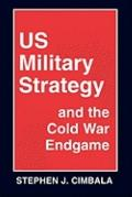 Us Military Strategy and the Cold War Endgame - Stephen J. Cimbala - Paperback