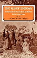 Slaves' Economy Independent Production by Slaves in the Americas