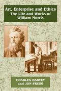 Art, Enterprise and Ethics The Life and Work of William Morris