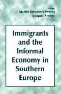 Immigrants and the Informal Economy in Southern Europe - Martin Baldwin-Edwards - Paperback