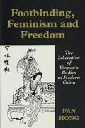 Footbinding, Feminism and Freedom - Hong Y. Fan - Hardcover