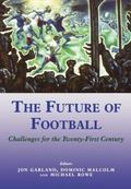 Future of Football Challenges for the Twenty-First Century