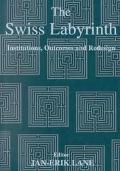 Swiss Labyrinth Institutions, Outcomes, and Redesign