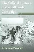 Official History of the Falklands Campaign The 1982 Falklands War and Its Aftermath