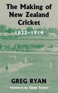 Making of New Zealand Cricket, 1832-1914