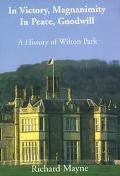 In Victory, Magnanimity - In Peace, Goodwill A History of Wilton Park
