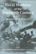 Naval Mutinies of the Twentieth Century An International Perspective