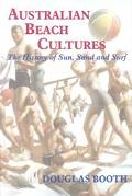 Australian Beach Cultures The History of Sun, Sand, and Surf