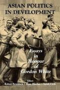 Asian Politics in Development Essays in Honour of Gordon White