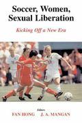 Soccer, Women, Sexual Liberation Kicking Off a New Era