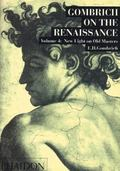 Gombrich on the Renaissance New Light on Old Masters