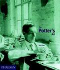 Potter's Art A Complete History of Pottery in Britain