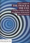 Image & the Eye Further Studies in the Psychology of Pictorial Representation