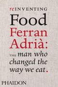 Reinventing Food, Ferran Adria: The Man Who Changed the Way We Eat