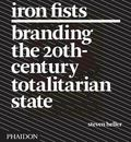 Iron Fists : Branding the 20th Century Totalitarian State