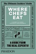 Where Chefs Eat, a Guide to Chefs' Favourite Restaurants