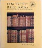 How to Buy Rare Books: A Practical Guide to the Antiquarian Book Market (Christie's Collecto...