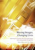 Moving Images, Changing Lives: Exploring The Christian Life And Confirmation With Young Peop...