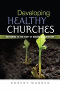Developing Healthy Churches : Returning to the Heart of Mission and Ministry