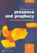 Presence and Prophecy : A Heart for Mission in Theological Education