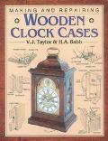 Making & Repairing Wooden Clock Cases