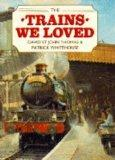 The Trains We Loved