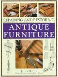Repairing and Restoring Antique Furniture - John Rodd