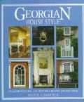 Georgian House Style: An Architectural and Interior Design - Ingrid Cranfield - Hardcover