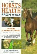 Horse's Health from A to Z An Equine Veterinary Dictionary