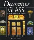 Decorative Glass of the 19th and Early 20th Century A Source Book
